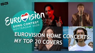 EUROVISION 2020: MY TOP 20 COVERS of the HOME CONCERTS // From The Netherlands