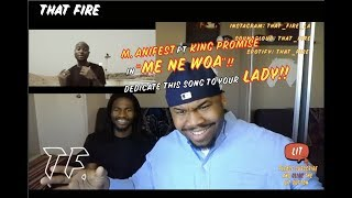 M.anifest - Me Ne Woa ft. King Promise(Thatfire Reaction)