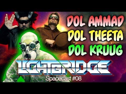Dol Ammad, Dol Theeta and Dol Kruug - Spacecast 08