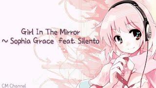 Girl In The Mirror - Sophia Grace feat. Silento (Lyrics)
