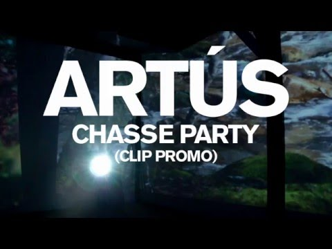 Artús - Chasse Party (promo version)