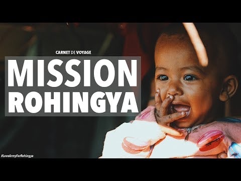 MISSION ROHINGYA - Seb la Frite