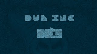 "DUB INC - Inès (Lyrics Vidéo Official) - Album ""Millions"""