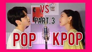 Download [3탄] pop VS kpop / Sing Off (feat. BTS, ITZY, 아라비안나이트, SƠN TÙNG M-TP, Ed sheeran..) Mashup