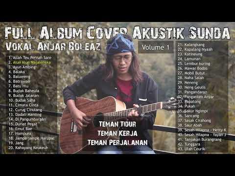 Full Album Cover Lagu Akustik Sunda Vokal Anjar Boleaz