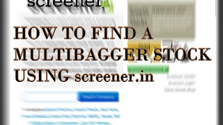 HOW TO FIND A MULTIBAGGER STOCK USING  SCREENER.IN