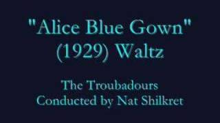 """Alice Blue Gown"" (1929) Waltz - Nat Shilkret"