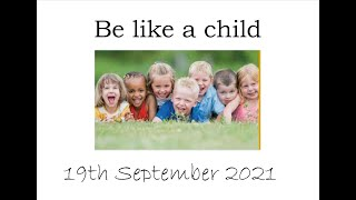 Be like a child