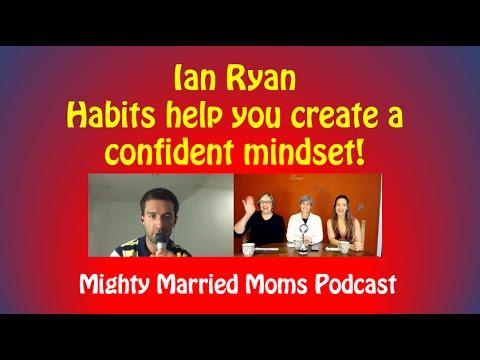 097 Ian Ryan - Habits help you create a confident mindset!