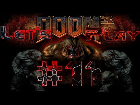 Let's Play Doom 3: 11 - Cthulhu's Demented Cousin