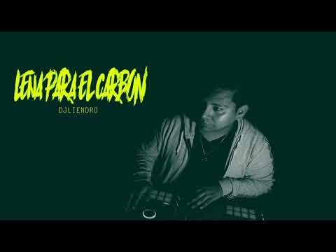 Leña para el carbon - DJ LIENDRO