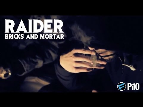 P110 - Raider - Bricks & Mortar [Net Video]