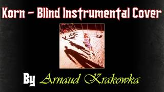 Korn - Blind Instrumental Cover (By Arnaud Krakowka)