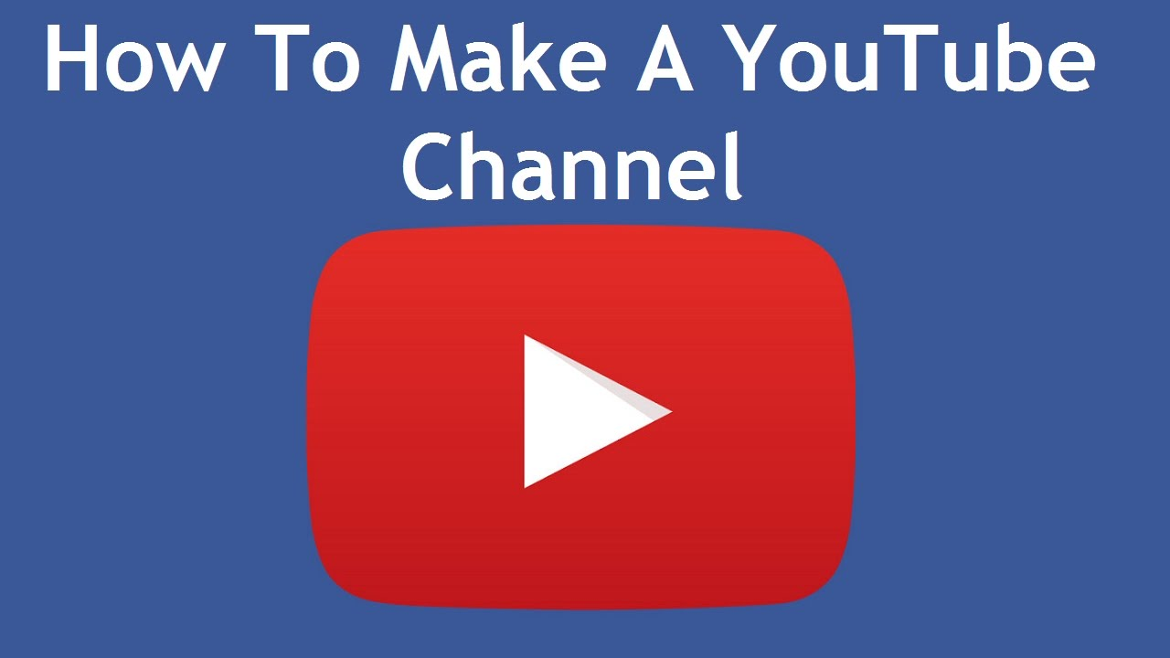 How To Make A YouTube Channel 2016 - YouTube