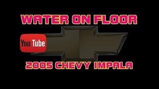 ⭐ 2005 Chevy Impala - Water On The Passenger Side Floor