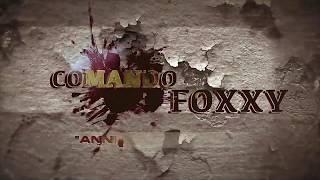 COMANDOS FOXXY - ANNIHILATION TEA