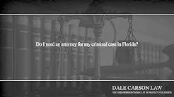 Do I need an attorney for my criminal case in Florida?
