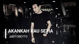 Akankah Kau Setia- Dcozt Band | Lirik  | Cover by Bitobeyto (fanmade)