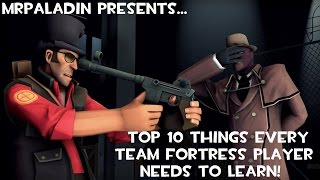 Top 10 Things Every TF2 Player Needs to Learn (MrPaladin)