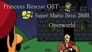 Princess Rescue OST - Super Mario Bros 2600 - Overworld