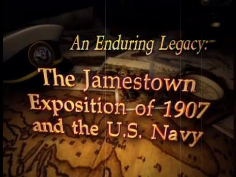 An Enduring Legacy: The Jamestown Exposition of 1907 and the U.S. Navy