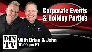 Talking DJ Corporate Events and Holiday Parties Tuesday Night With Brian and John | #DJNTVLive