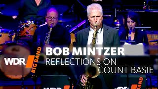 Bob Mintzer & WDR BIG BAND: Reflections on Count Basie | Full Concert