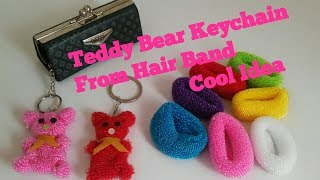 Teddy Bear Keychain from Hair Band | Best out of waste /cool craft idea #hairbanddollmaking