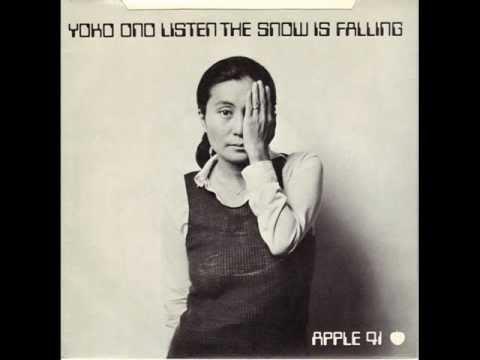 Yoko Ono - Listen, the snow is falling