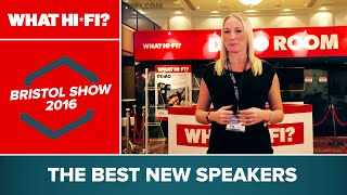 The best new speakers at the Bristol Show 2016