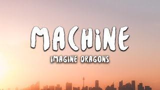Imagine Dragons - Machine (Lyrics) Video