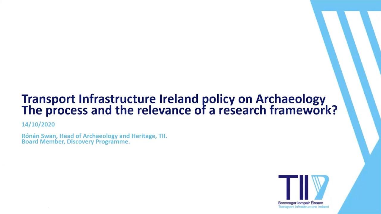 Rónán Swan: Transport Infrastructure Ireland policy on archaeology