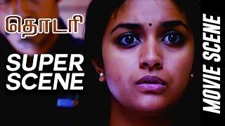 Thodari - Super Scene | Dhanush | Keerthy Suresh | D.Imman