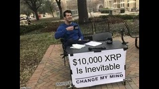 $10,000 XRP Is Inevitable; Rebuttal Attempt #1