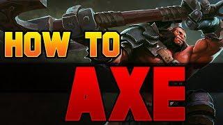 Dota 2 How to Axe