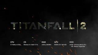 TitanFall 2 | i7-7700K / GTX 1060 6G