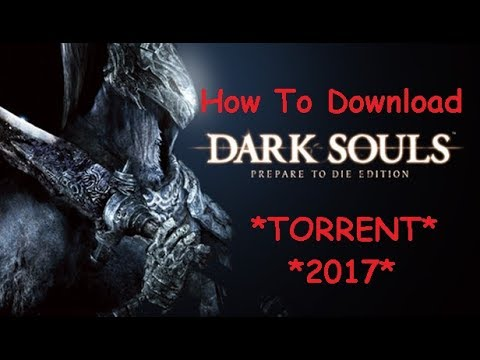 *2017*How To Download DARK SOULS:Prepare To Die Edition{TORRENT}