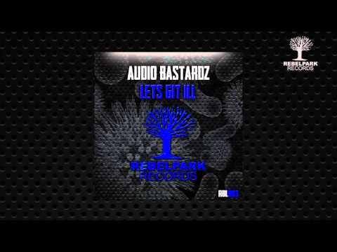 Audio Bastardz - Let's Git Ill (Preview) RBL003