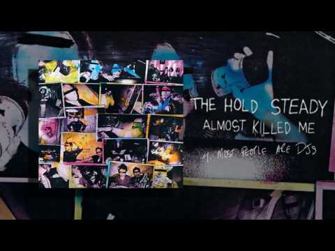The Hold Steady - Almost Killed Me [Deluxe Full Album]