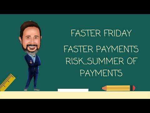 Faster Payments Risk….Summer of Payments Risk