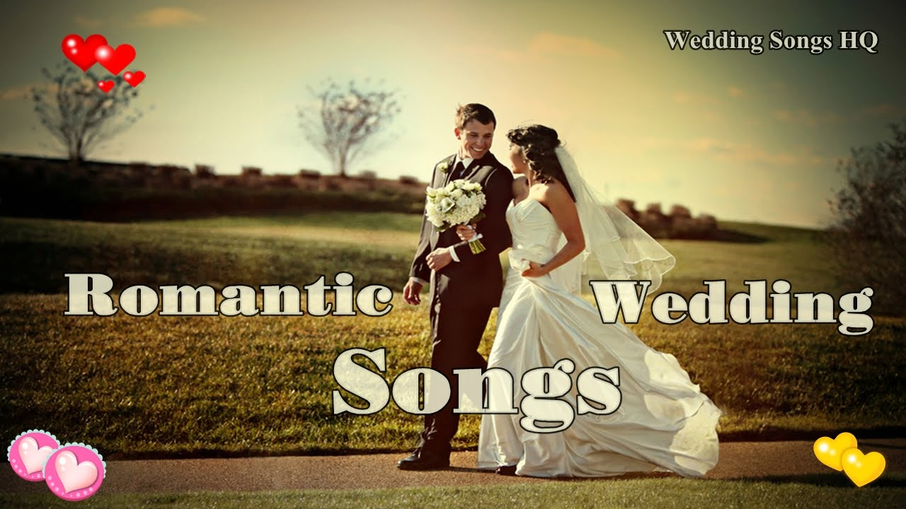 Wedding Songs HQ ♫ Romantic Wedding Songs ♫