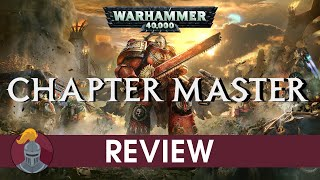 Warhammer 40K Chapter Master Review