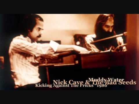 Nick Cave & The Bad Seeds - Muddy Water