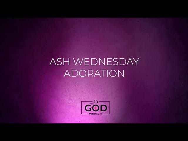 Ash Wednesday LIVE Adoration