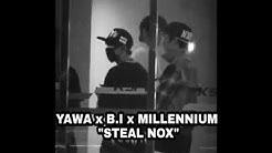 "[YG TRAINEE] ""STEAL NOX"" YAWA x B.I x MILLENNIUM"