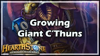 [Hearthstone] Growing Giant C'Thuns