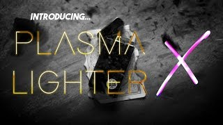 Introducing Plasma Lighter X
