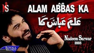 Nadeem Sarwar - Alam Abbas Ka 2003
