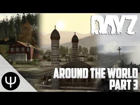 ARMA 2: DayZ Mod — Around The World — Part 3 — Taviana!