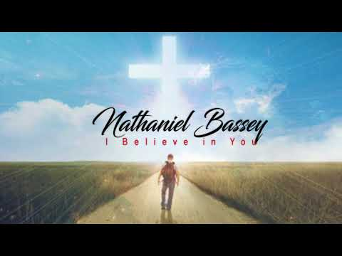 I BELIEVE IN YOU By Nathaniel Bassey lyrics